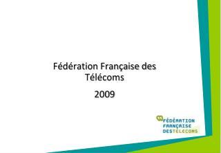 Fédération Française des Télécoms 2009
