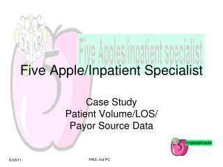 Five Apple/Inpatient Specialist