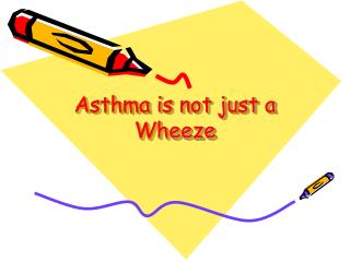 Asthma is not just a Wheeze