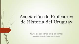 Asociaci�n de Profesores de Historia del Uruguay