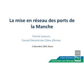 La mise en réseau des ports de la Manche