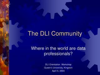 The DLI Community