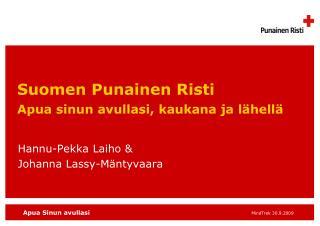 Suomen Punainen Risti Apua sinun avullasi, kaukana ja l�hell�