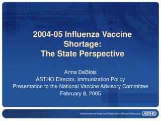 2004-05 Influenza Vaccine Shortage: The State Perspective