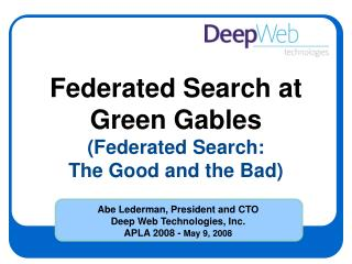Federated Search at Green Gables (Federated Search:  The Good and the Bad)