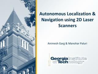 Autonomous Localization & Navigation using 2D Laser Scanners