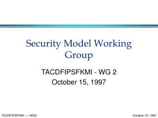 Security Model Working Group