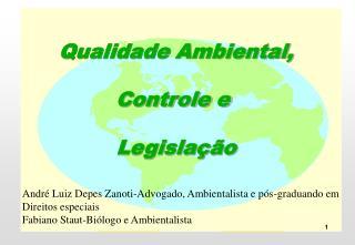 Qualidade Ambiental,   Controle e   Legisla  o