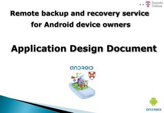 Remote backup and recovery service  for Android device owners