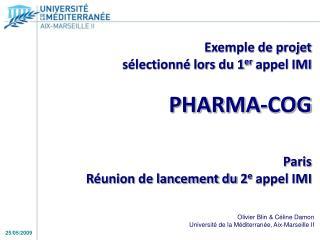 Exemple de projet  s�lectionn� lors du 1 er  appel IMI PHARMA-COG  Paris