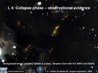 L 4: Collapse phase � observational evidence