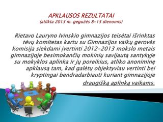 APKLAUSOS  REZULTATAI  ( atlikta  2013 m . gegu žės  8-15  dienomis )