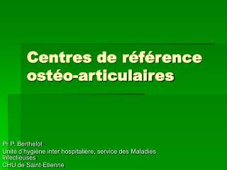 Centres de référence ostéo-articulaires