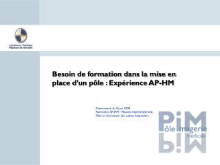 Présentation du 9 juin 2009  Rencontre AP-HM / Mission interministérielle