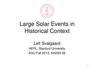 Large Solar Events in Historical Context