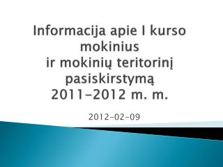 Informacija apie I kurso  mokinius ir mokini? teritorin? pasiskirstym?  2011-2012 m. m.