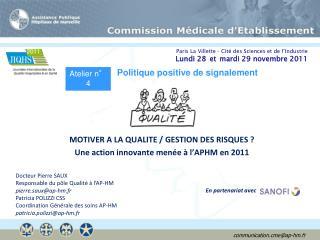 MOTIVER A LA QUALITE / GESTION DES RISQUES ? Une action innovante menée à l'APHM en 2011