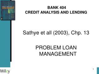 BANK 404 CREDIT ANALYSIS AND LENDING