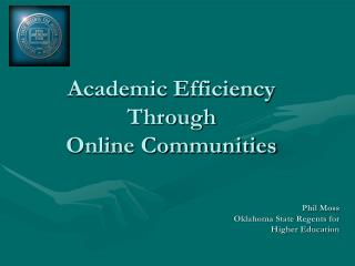 Academic Efficiency Through  Online Communities