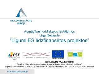 """Apmācības juridiskajos jautājumos  Līga Neilande """"Līgumi ES līdzfinansētos projektos"""""""