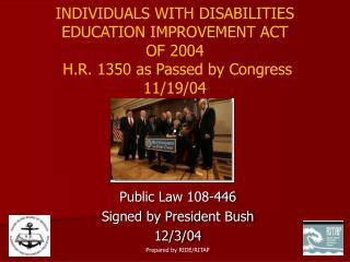 Public Law 108-446 Signed by President Bush 12/3/04