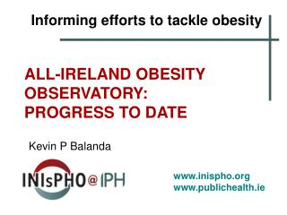 ALL-IRELAND OBESITY OBSERVATORY:  PROGRESS TO DATE
