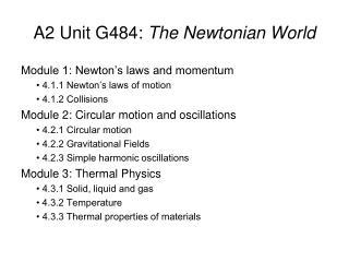 A2 Unit G484:  The Newtonian World
