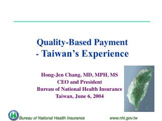 Quality-Based Payment -  Taiwan's Experience