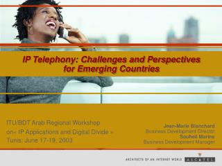 IP Telephony: Challenges and Perspectives for Emerging Countries