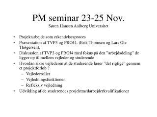 PM seminar 23-25 Nov. Søren Hansen Aalborg Universitet
