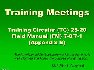 T raining Meetings Training Circular (TC) 25-20  Field Manual (FM) 7-0/7-1 (Appendix B)