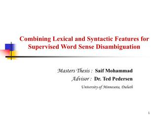 Combining Lexical and Syntactic Features for Supervised Word Sense Disambiguation