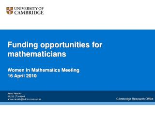 Funding opportunities for mathematicians Women in Mathematics Meeting 16 April 2010