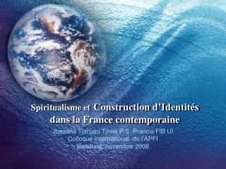 Spiritualisme  et Construction  d�Identit �s dans  la France  contemporaine