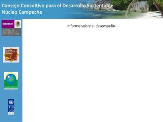 Consejo Consultivo para el Desarrollo Sustentable Núcleo Campeche