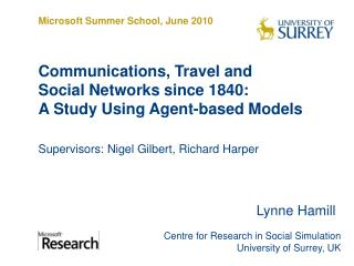 Communications, Travel and  Social Networks since 1840: A Study Using Agent-based Models