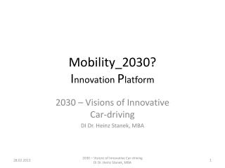 Mobility_2030? I nnovation  P latform
