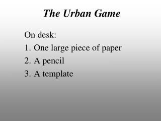 The Urban Game