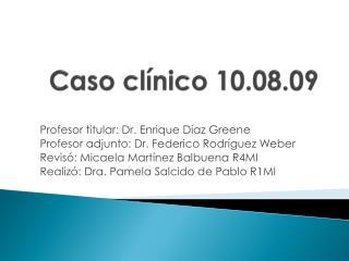Caso clínico 10.08.09