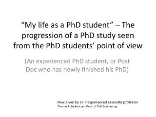 (An experienced PhD student, or Post Doc who has newly finished his PhD)