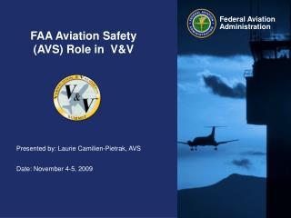 FAA Aviation Safety (AVS) Role in  V&V