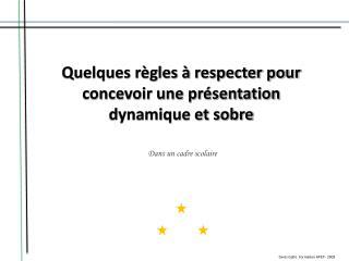 Quelques règles à respecter pour concevoir une présentation dynamique et sobre