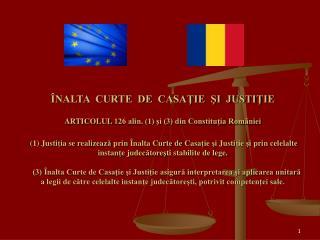 Organizarea  ş i Func ţ ionarea  Înaltei Curţi de Casaţie şi Justiţie