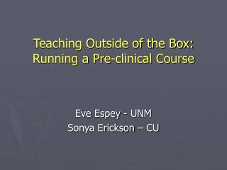 Teaching Outside of the Box: Running a Pre-clinical Course