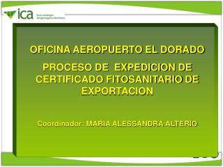 OFICINA AEROPUERTO EL DORADO PROCESO DE  EXPEDICION DE CERTIFICADO FITOSANITARIO DE EXPORTACION