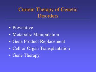 Current Therapy of Genetic Disorders