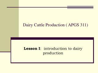 Dairy Cattle Production ( APGS 311)