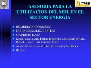 ASESORIA PARA LA UTILIZACION DEL MDL EN EL SECTOR ENERG�A