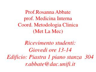 Prof.Rosanna Abbate prof. Medicina Interna Coord. Metodologia Clinica  (Met La Mec)