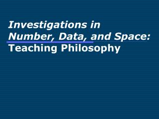 Investigations in  Number, Data, and Space:  Teaching Philosophy